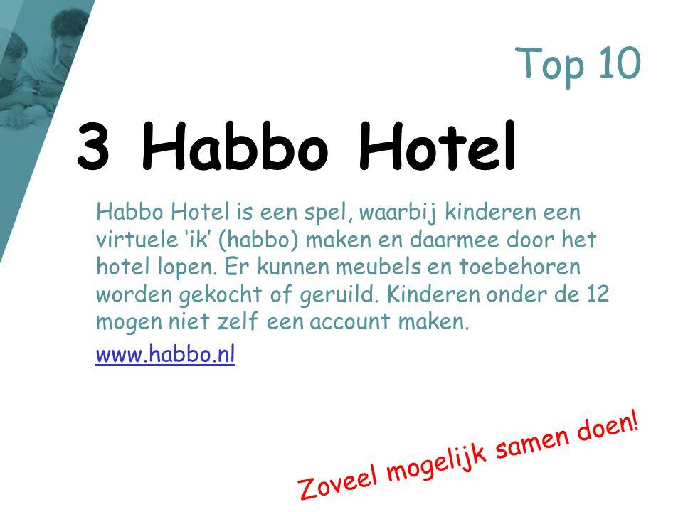 Top 10 Habbo Hotel is een spel, waarbij kinderen een virtuele 'ik' (habbo) maken en daarmee door het hotel lopen. Er kunnen meubels en toebehoren word