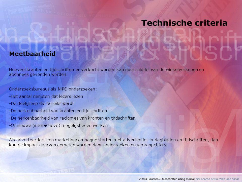 Technische criteria Meetbaarheid Hoeveel kranten en tijdschriften er verkocht worden kan door middel van de winkelverkopen en abonnees gevonden worden