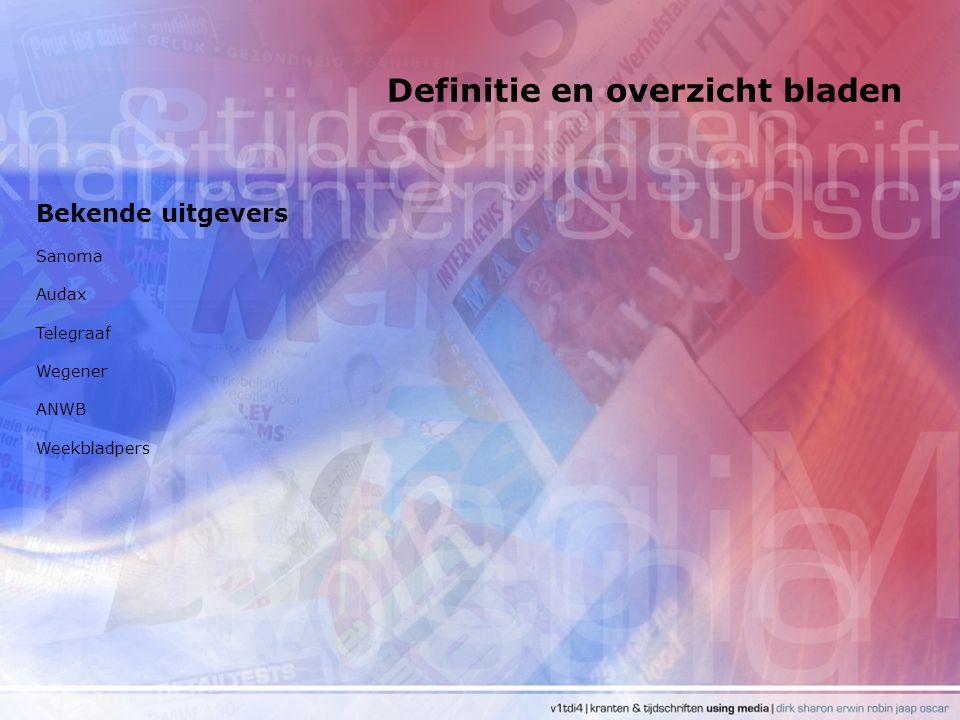 Definitie en overzicht bladen Bekende uitgevers Sanoma Audax Telegraaf Wegener ANWB Weekbladpers
