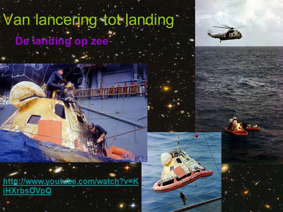 De landing op zee Van lancering tot landing http://www.youtube.com/watch?v=K iHXrbsOVpQ