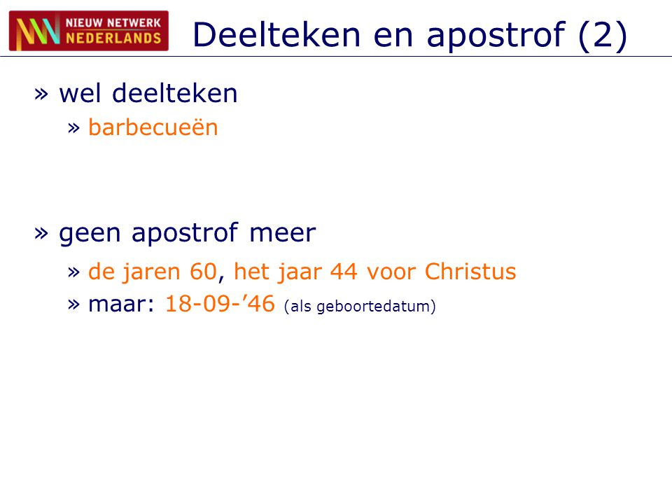 Engelse woorden (3) »specifieke regels (1) »klinkerbotsing, initiaalwoord, letter/cijfer, symbool: koppelteken »e-mail, pay-tv, CAT-scan »no of non als linkerlid: koppelteken »non-profit, no-nonsensepolitiek »rangtelwoord of genitief als linkerlid: los »first lady, second opinion »writer's block, collector's item »bn+zn (bn zonder hoofdklemtoon of meerlettergrepig): los »compact disc, intensive care, low budget, close reading, big bang, grand slam, last minute, full colour, slow motion, full speed