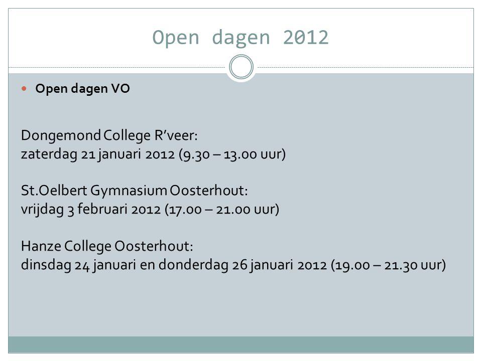 Open dagen 2012  Open dagen VO Dongemond College R'veer: zaterdag 21 januari 2012 (9.30 – 13.00 uur) St.Oelbert Gymnasium Oosterhout: vrijdag 3 febru