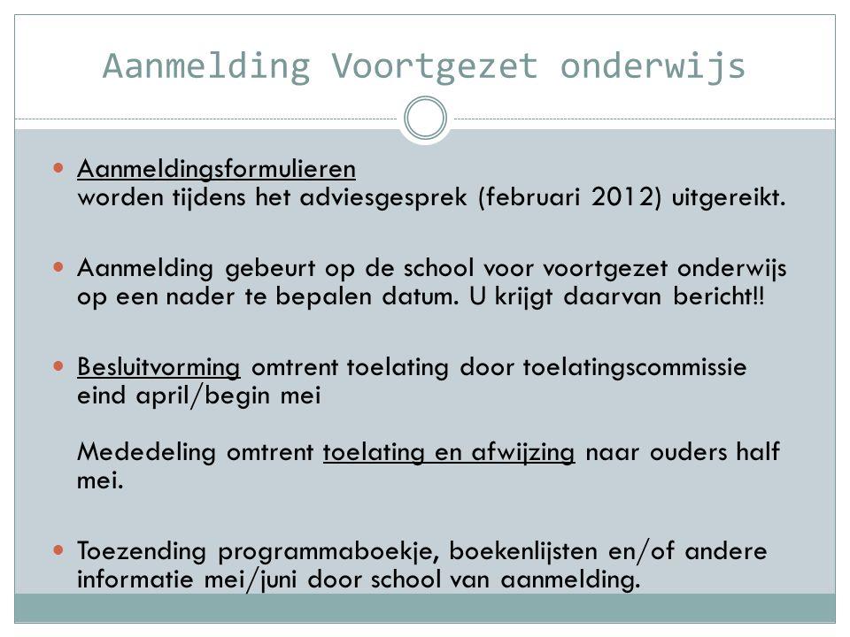 Aanmelding Voortgezet onderwijs  Aanmeldingsformulieren worden tijdens het adviesgesprek (februari 2012) uitgereikt.  Aanmelding gebeurt op de schoo