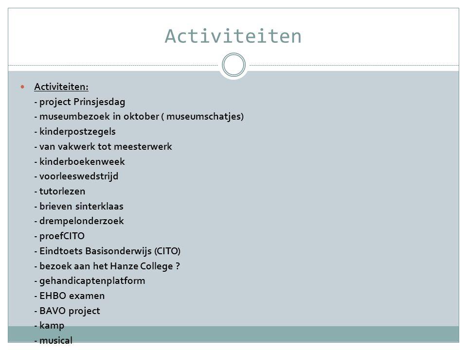 Activiteiten  Activiteiten: - project Prinsjesdag - museumbezoek in oktober ( museumschatjes) - kinderpostzegels - van vakwerk tot meesterwerk - kind