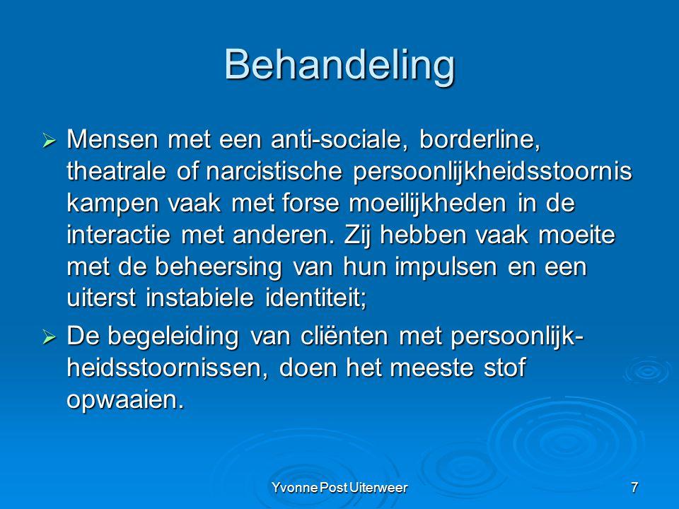 Yvonne Post Uiterweer8 Behandeling Er zijn diverse behandelopties: (meestal worden div.