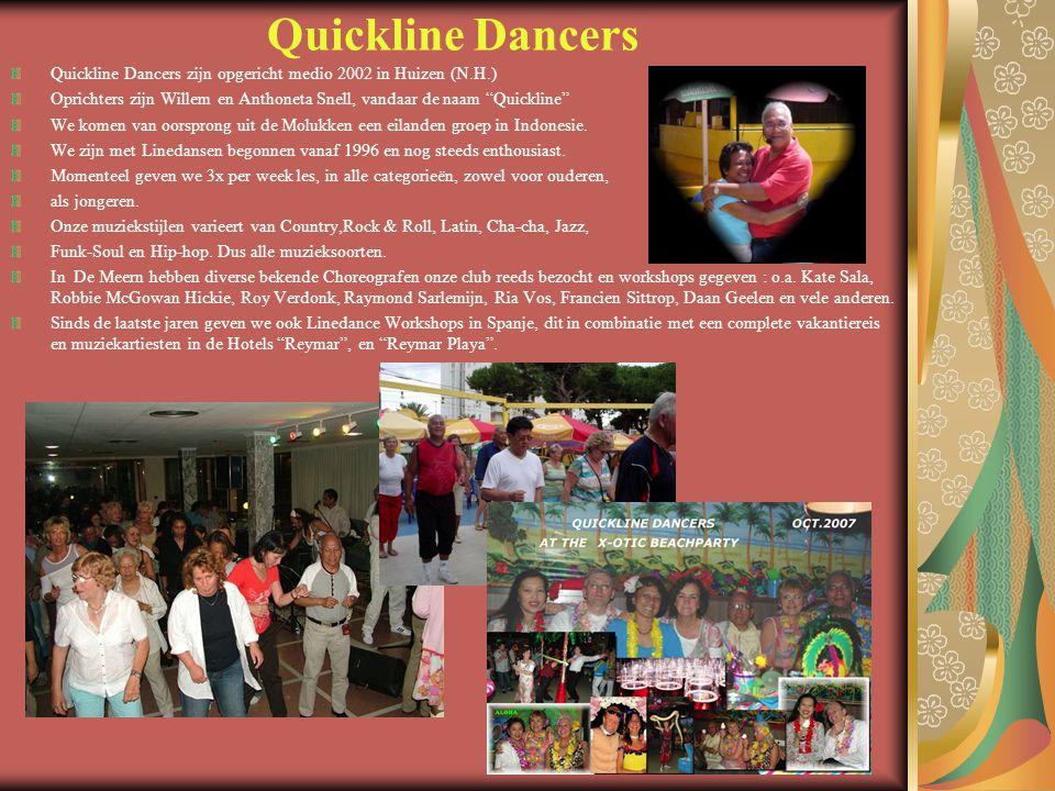 """Quickline Dancers Quickline Dancers zijn opgericht medio 2002 in Huizen (N.H.) Oprichters zijn Willem en Anthoneta Snell, vandaar de naam """"Quickline"""""""