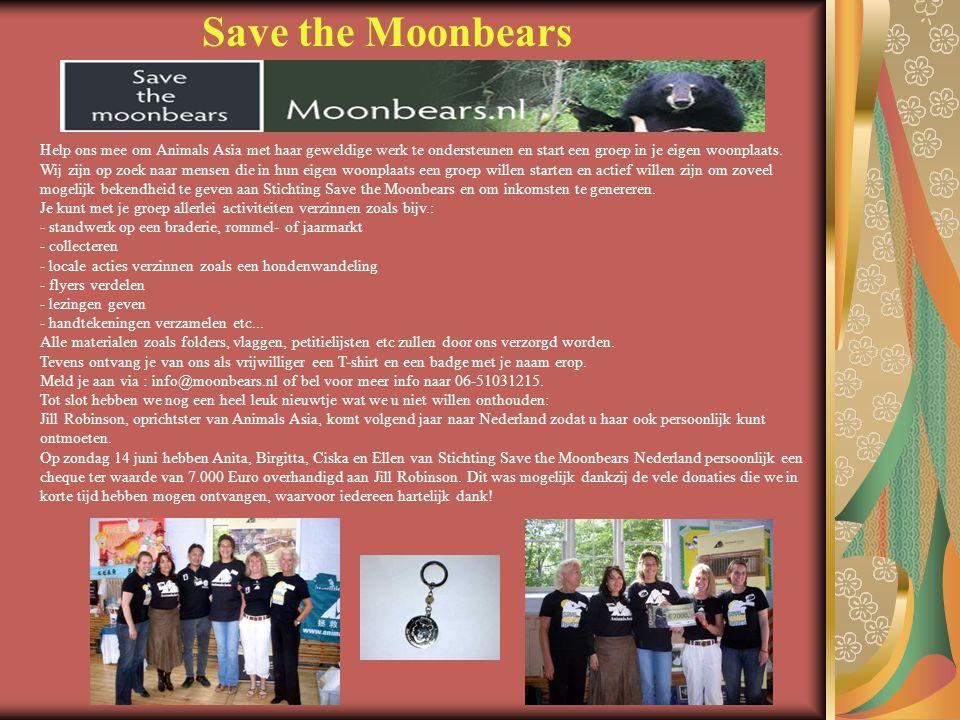 Save the Moonbears Help ons mee om Animals Asia met haar geweldige werk te ondersteunen en start een groep in je eigen woonplaats. Wij zijn op zoek na