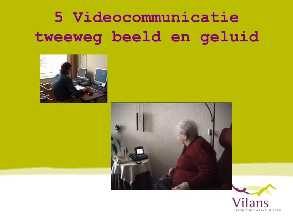 5 Videocommunicatie tweeweg beeld en geluid