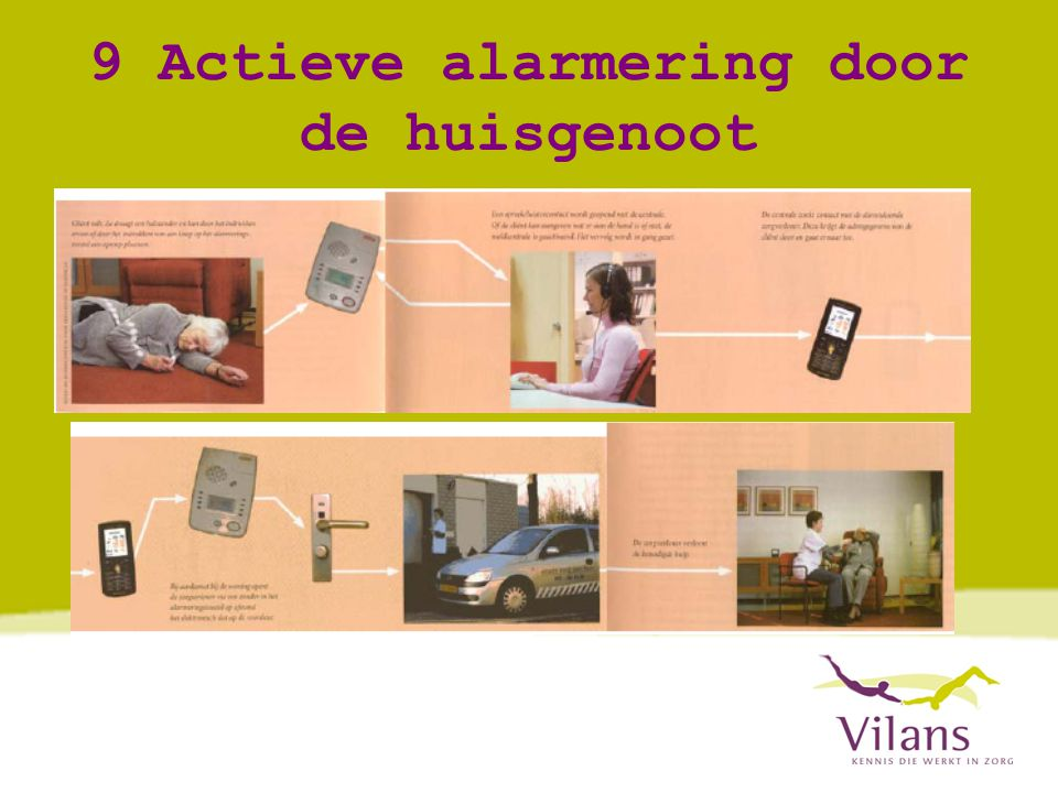 9 Actieve alarmering door de huisgenoot