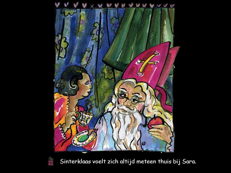 Sinterklaas voelt zich altijd meteen thuis bij Sara.