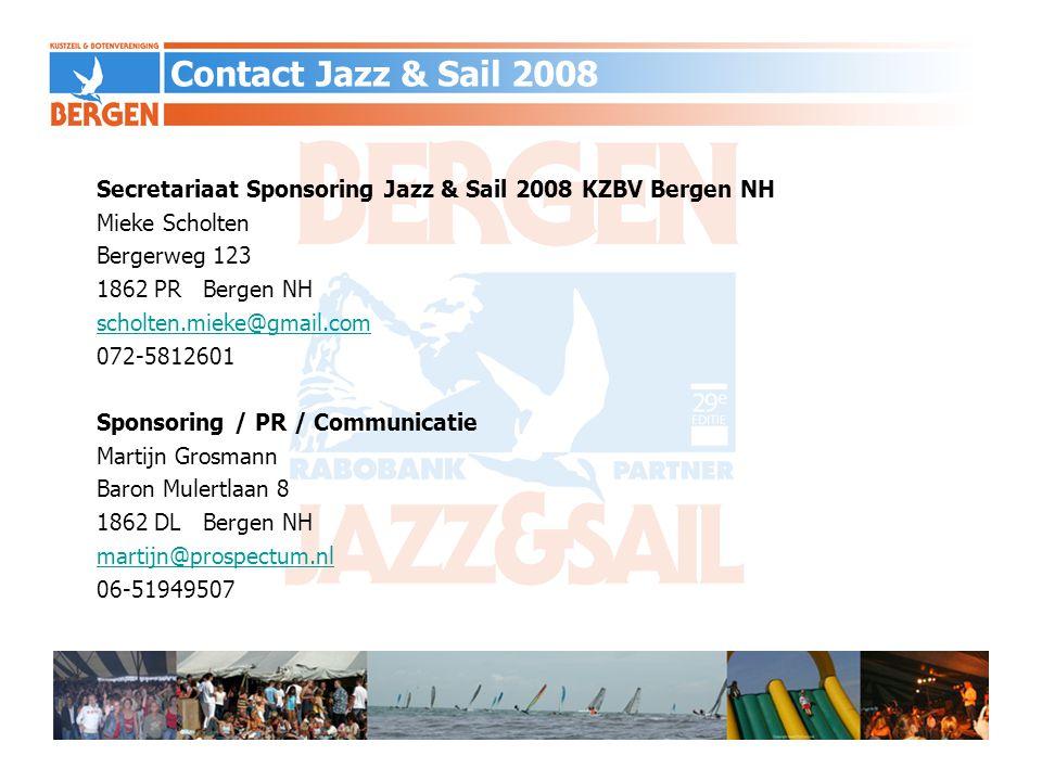 Secretariaat Sponsoring Jazz & Sail 2008 KZBV Bergen NH Mieke Scholten Bergerweg 123 1862 PR Bergen NH scholten.mieke@gmail.com 072-5812601 Sponsoring
