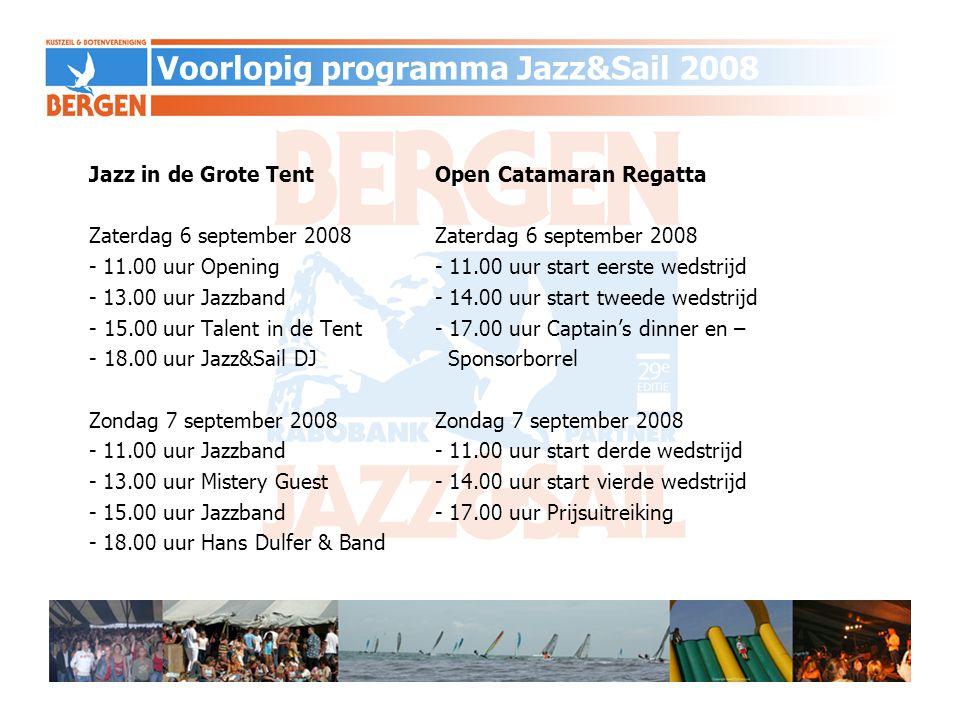 Jazz in de Grote Tent Open Catamaran RegattaZaterdag 6 september 2008 - 11.00 uur Opening - 11.00 uur start eerste wedstrijd - 13.00 uur Jazzband- 14.