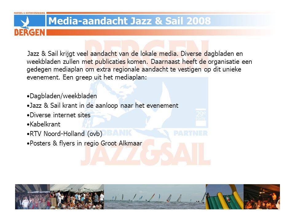 Media-aandacht Jazz & Sail 2008 Jazz & Sail krijgt veel aandacht van de lokale media. Diverse dagbladen en weekbladen zullen met publicaties komen. Da