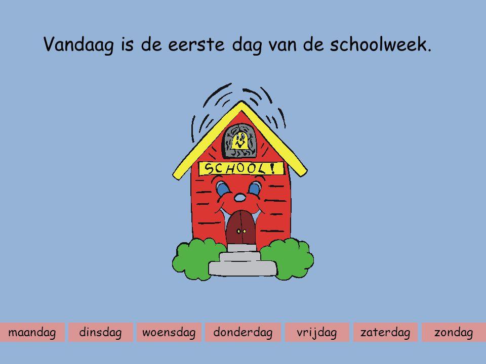 maandagdinsdagwoensdagdonderdagvrijdagzaterdagzondag Vandaag is de eerste dag van de schoolweek.