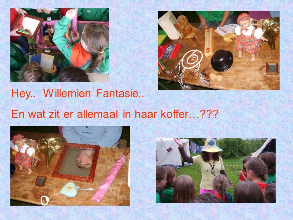 Hey.. Willemien Fantasie.. En wat zit er allemaal in haar koffer…???