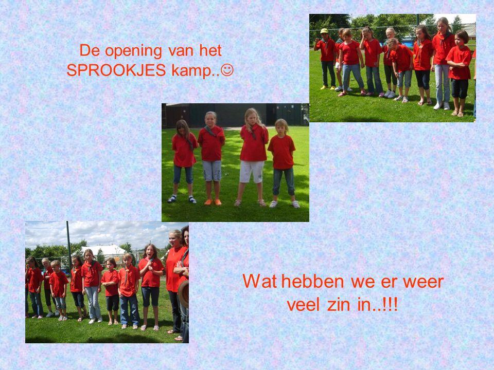 De opening van het SPROOKJES kamp..  Wat hebben we er weer veel zin in..!!!