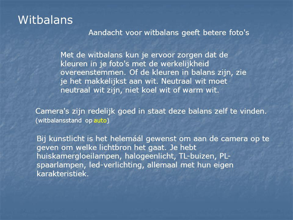 Witbalans Aandacht voor witbalans geeft betere foto's Met de witbalans kun je ervoor zorgen dat de kleuren in je foto's met de werkelijkheid overeenst