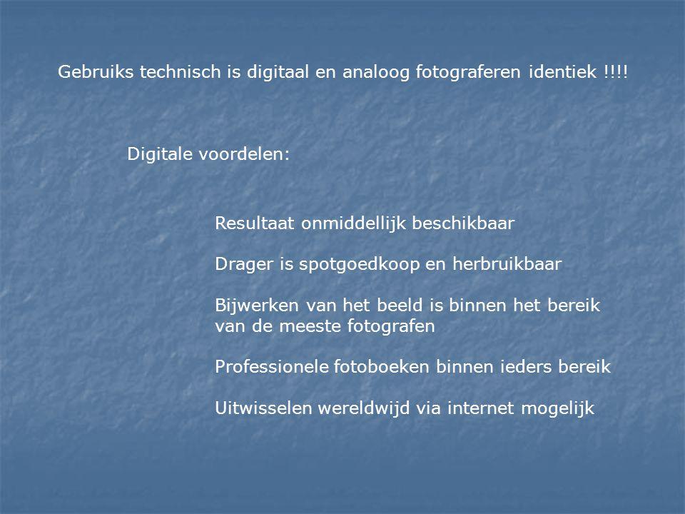 Gebruiks technisch is digitaal en analoog fotograferen identiek !!!! Digitale voordelen: Resultaat onmiddellijk beschikbaar Drager is spotgoedkoop en