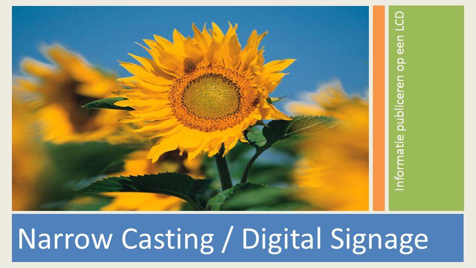 Narrow Casting is het leveren van informatie met de mogelijkheid om deze informatie snel aan te passen.