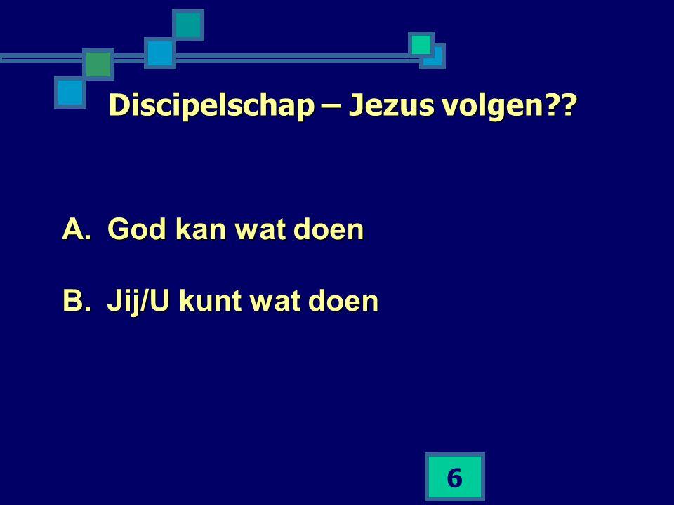 17 Discipelschap – Jezus volgen?.