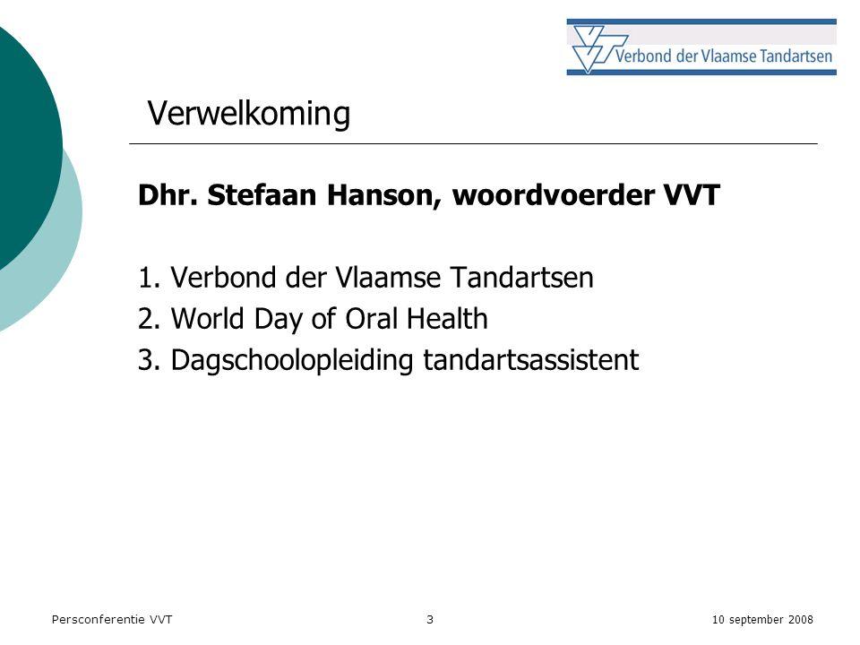 10 september 2008 Persconferentie VVT3 Verwelkoming Dhr.