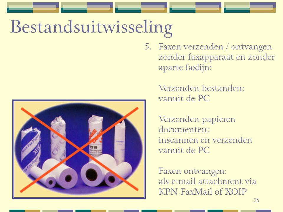 35 Bestandsuitwisseling 5.Faxen verzenden / ontvangen zonder faxapparaat en zonder aparte faxlijn: Verzenden bestanden: vanuit de PC Verzenden papiere