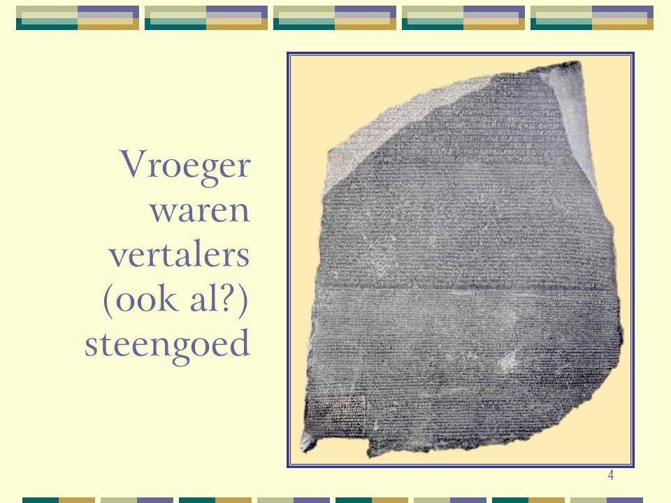 4 Vroeger waren vertalers (ook al?) steengoed