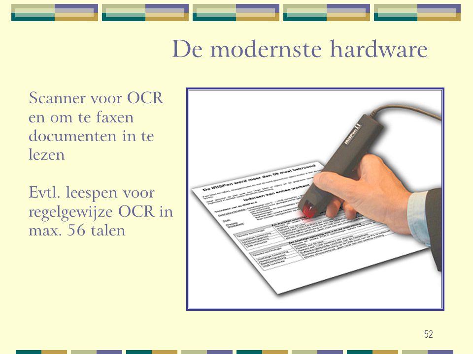 52 De modernste hardware Scanner voor OCR en om te faxen documenten in te lezen Evtl. leespen voor regelgewijze OCR in max. 56 talen