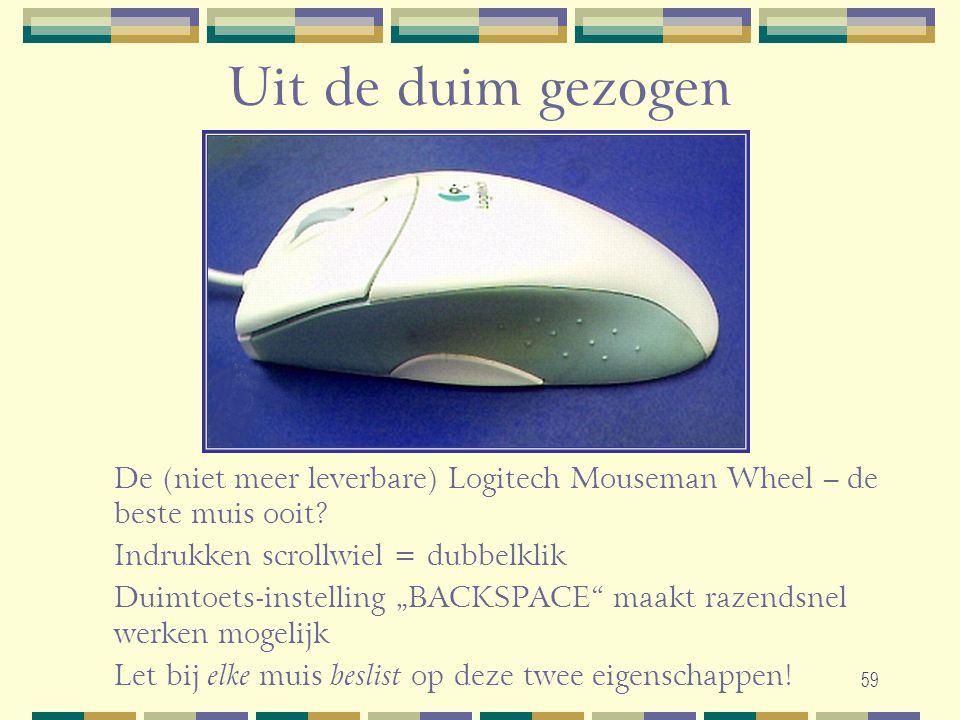 """59 Uit de duim gezogen De (niet meer leverbare) Logitech Mouseman Wheel – de beste muis ooit? Indrukken scrollwiel = dubbelklik Duimtoets-instelling """""""