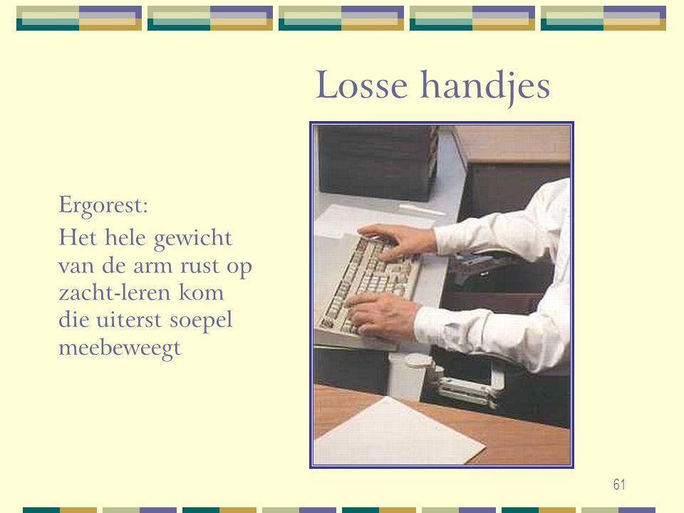 61 Losse handjes Ergorest: Het hele gewicht van de arm rust op zacht-leren kom die uiterst soepel meebeweegt