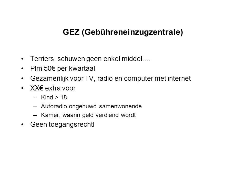 GEZ (Gebühreneinzugzentrale) •Terriers, schuwen geen enkel middel....