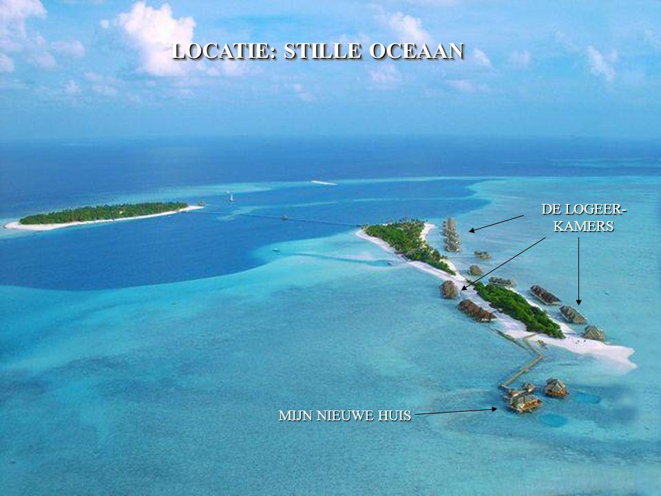 LOCATIE: STILLE OCEAAN DE LOGEER- KAMERS MIJN NIEUWE HUIS