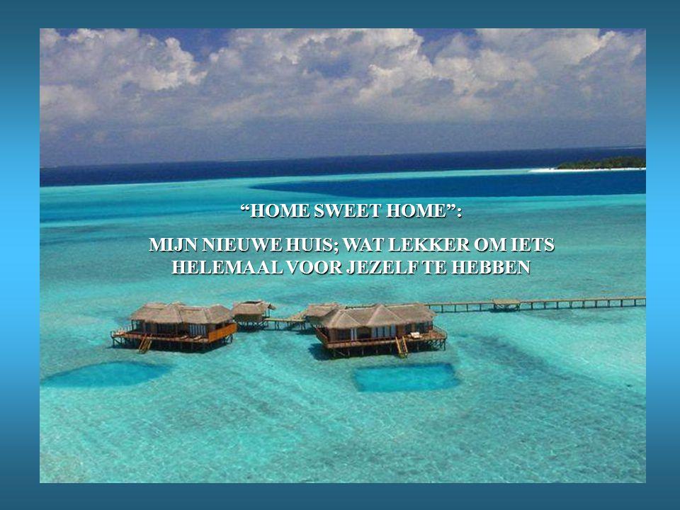 """""""HOME SWEET HOME"""": MIJN NIEUWE HUIS; WAT LEKKER OM IETS HELEMAAL VOOR JEZELF TE HEBBEN"""