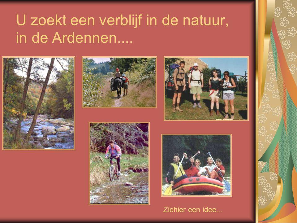 U zoekt een verblijf in de natuur, in de Ardennen.... Ziehier een idee...