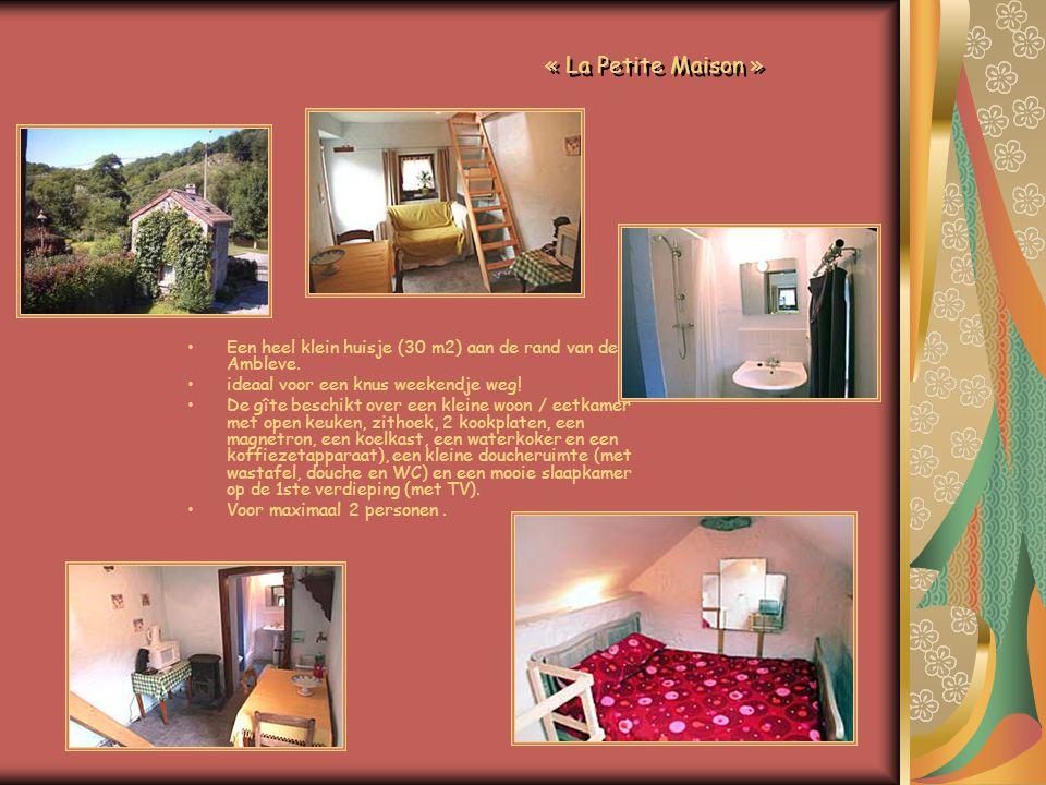 « La Petite Maison » •Een heel klein huisje (30 m2) aan de rand van de Ambleve.