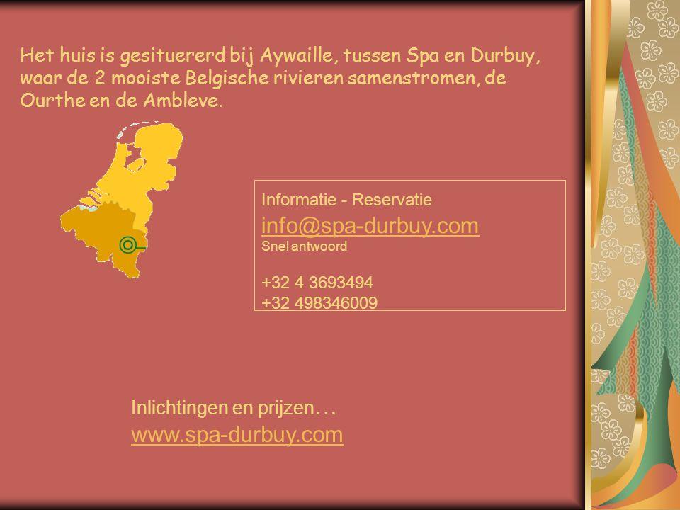Het huis is gesituererd bij Aywaille, tussen Spa en Durbuy, waar de 2 mooiste Belgische rivieren samenstromen, de Ourthe en de Ambleve.