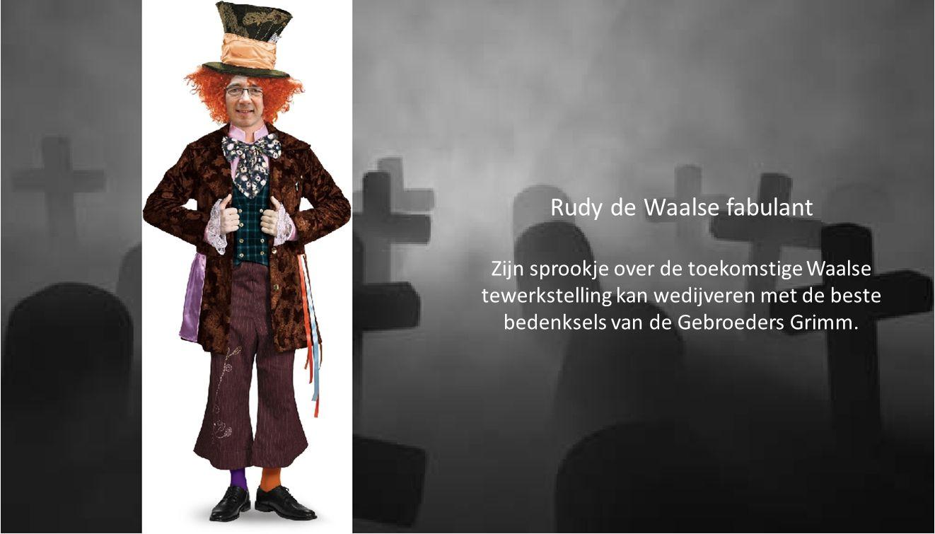 Rudy de Waalse fabulant Zijn sprookje over de toekomstige Waalse tewerkstelling kan wedijveren met de beste bedenksels van de Gebroeders Grimm.