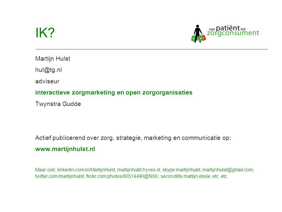 © Twynstra Gudde 17-11-2007 Van Patient0.1 tot zorgconsument2.0 2 IK.