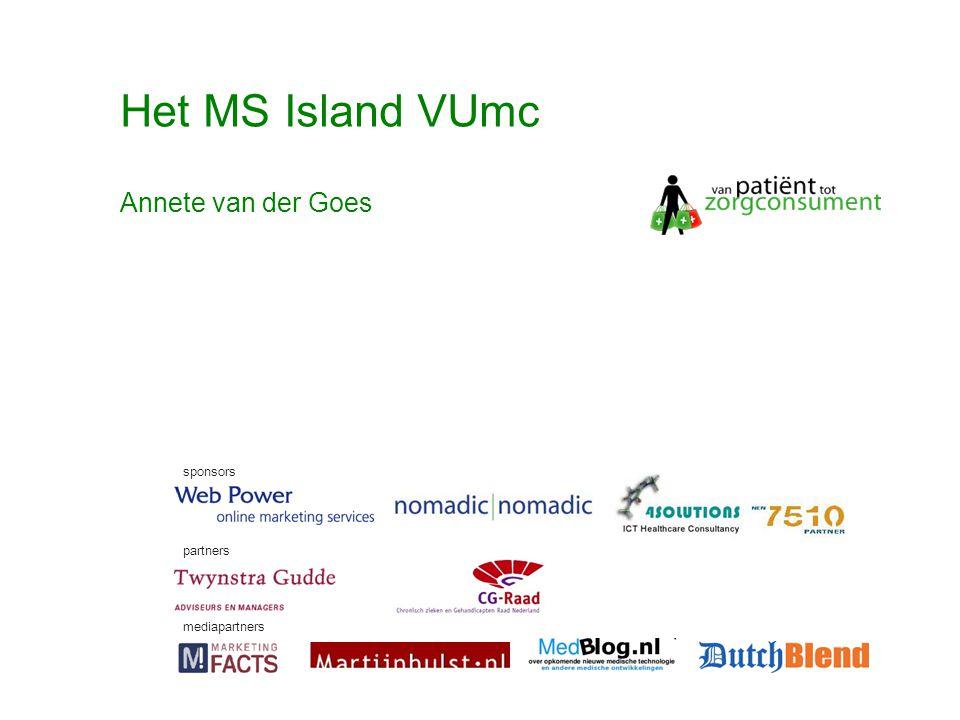 © Twynstra Gudde 17-11-2007 Van Patient0.1 tot zorgconsument2.0 47 Het MS Island VUmc sponsors partners mediapartners Annete van der Goes