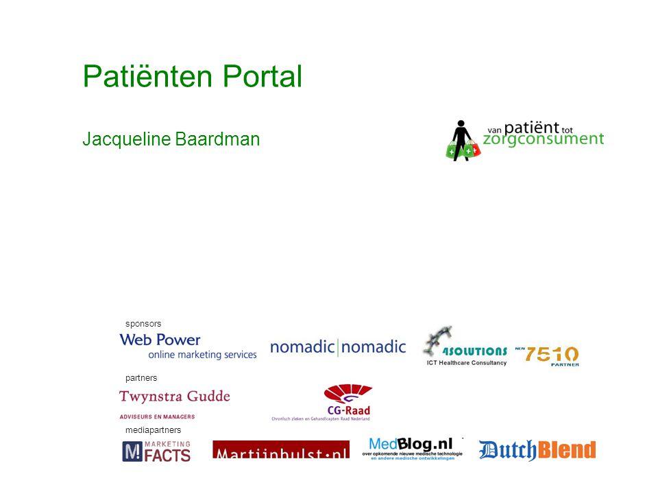 © Twynstra Gudde 17-11-2007 Van Patient0.1 tot zorgconsument2.0 50 Patiënten Portal sponsors partners mediapartners Jacqueline Baardman