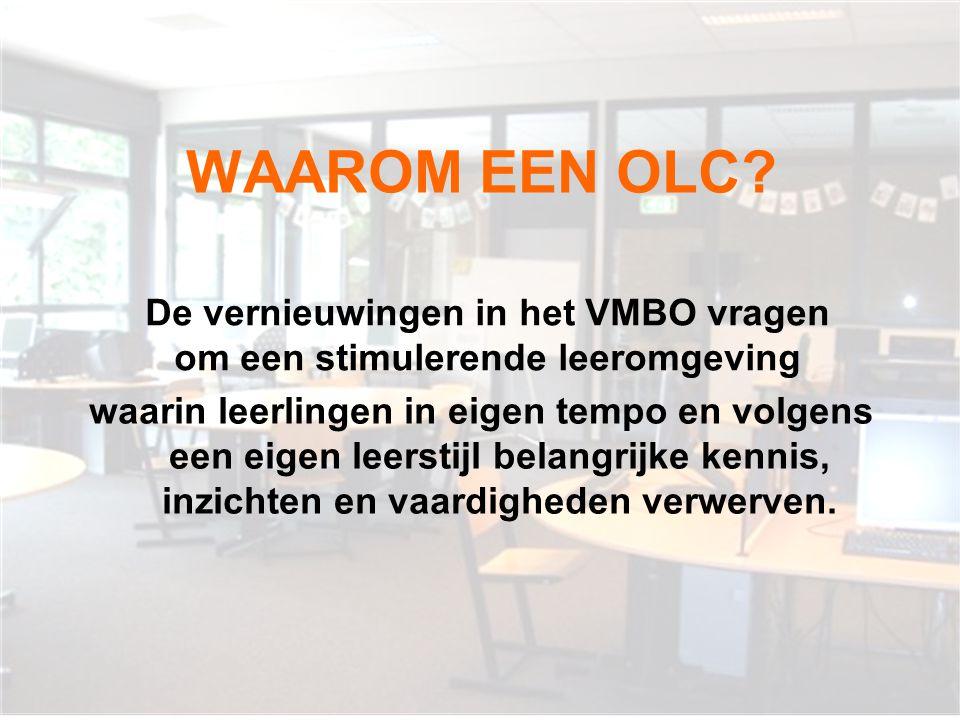 WAT IS EEN OLC? Een OLC is een leeromgeving met voorzieningen voor informatieverwerving en informatieverwerking.