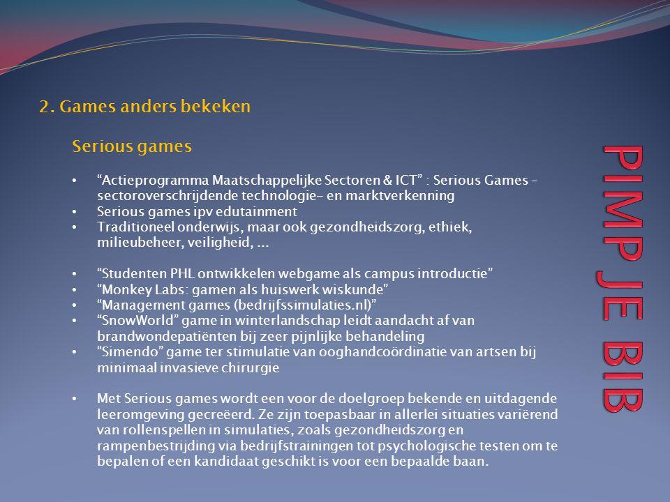 """2. Games anders bekeken Serious games • """"Actieprogramma Maatschappelijke Sectoren & ICT"""" : Serious Games – sectoroverschrijdende technologie- en markt"""