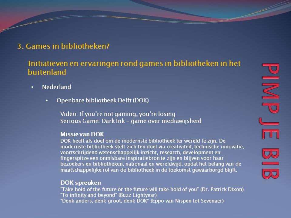 3. Games in bibliotheken? Initiatieven en ervaringen rond games in bibliotheken in het buitenland • Nederland: • Openbare bibliotheek Delft (DOK) Vide