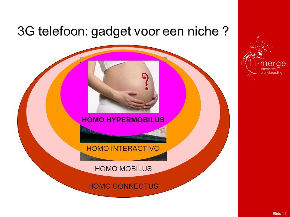 Slide 11 3G telefoon: gadget voor een niche .