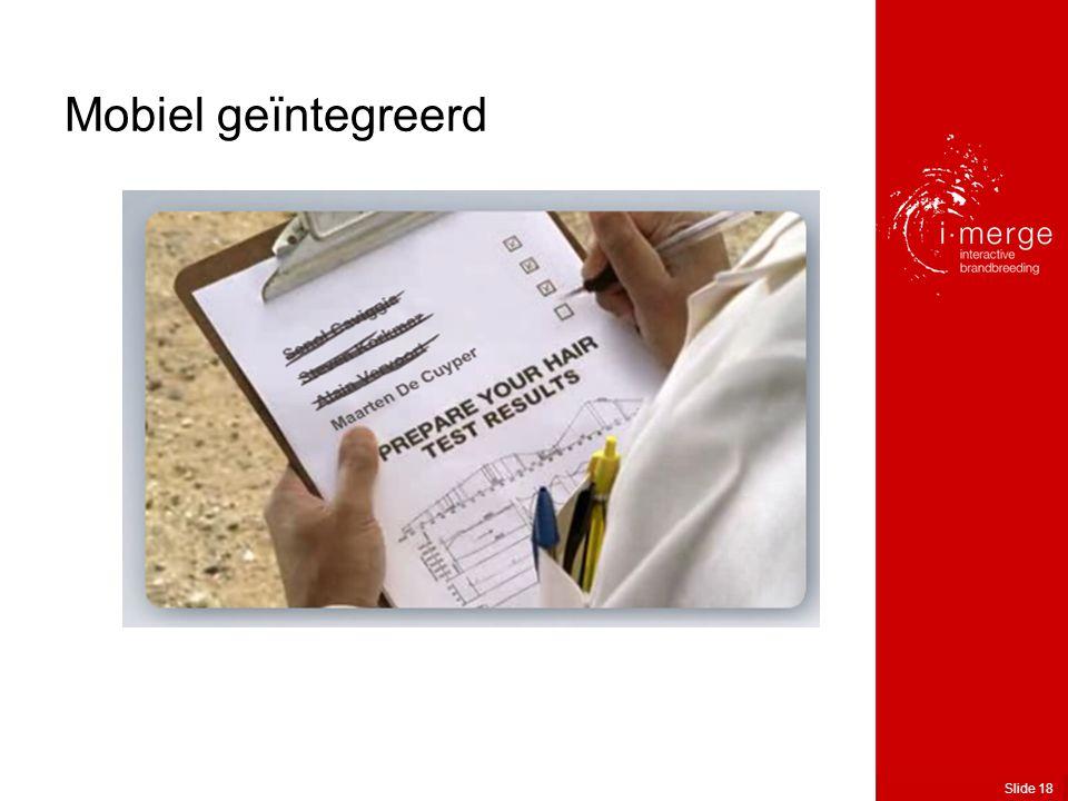 Slide 18 Mobiel geïntegreerd
