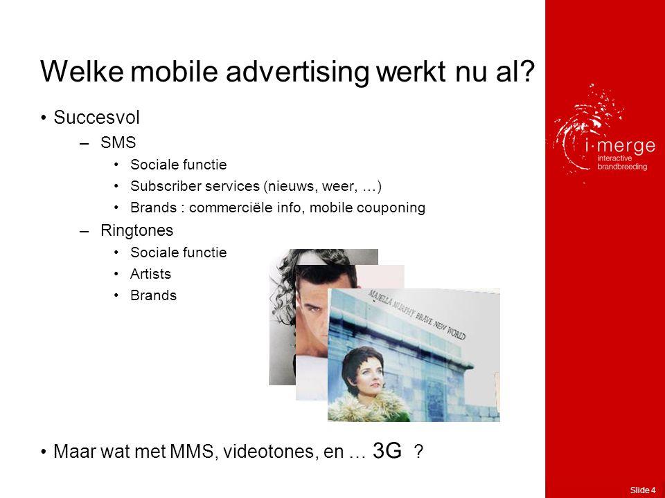 Slide 4 Welke mobile advertising werkt nu al.