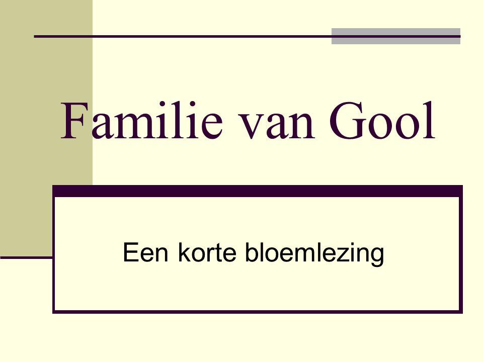 Familie van Gool Een korte bloemlezing