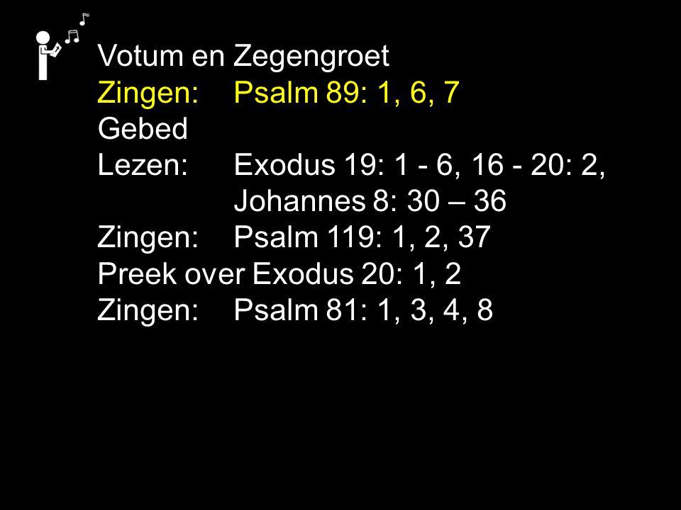 Tekst: Exodus 20: 1, 2 Zingen: Psalm 81: 1, 3, 4, 8 1.Ik ben de HEER 2....
