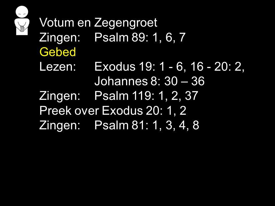 Tekst: Exodus 20: 1, 2 Zingen: Psalm 81: 1, 3, 4, 8 Boven de wet staat: 1.Ik ben de HEER 2....