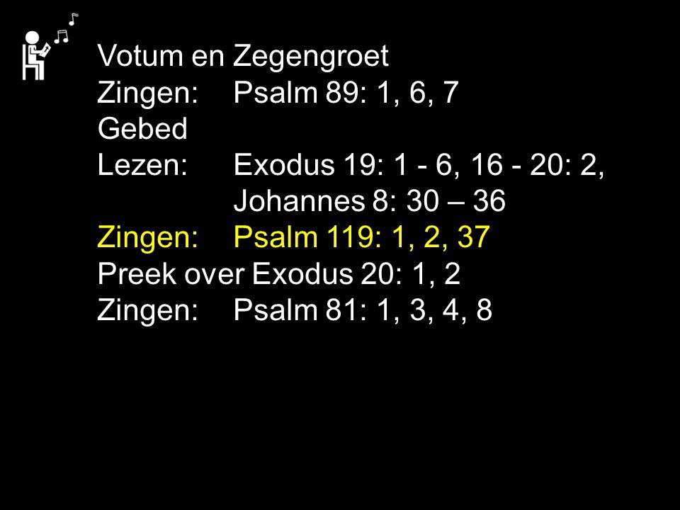 Tekst: Exodus 20: 1, 2 Zingen: Psalm 81: 1, 3, 4, 8 roken seks drank gokken horoscoop stelen brandstichting geld uitgeven werk drugs internet gamen eten afvallen tv-soaps roddelen woede-aanvallen
